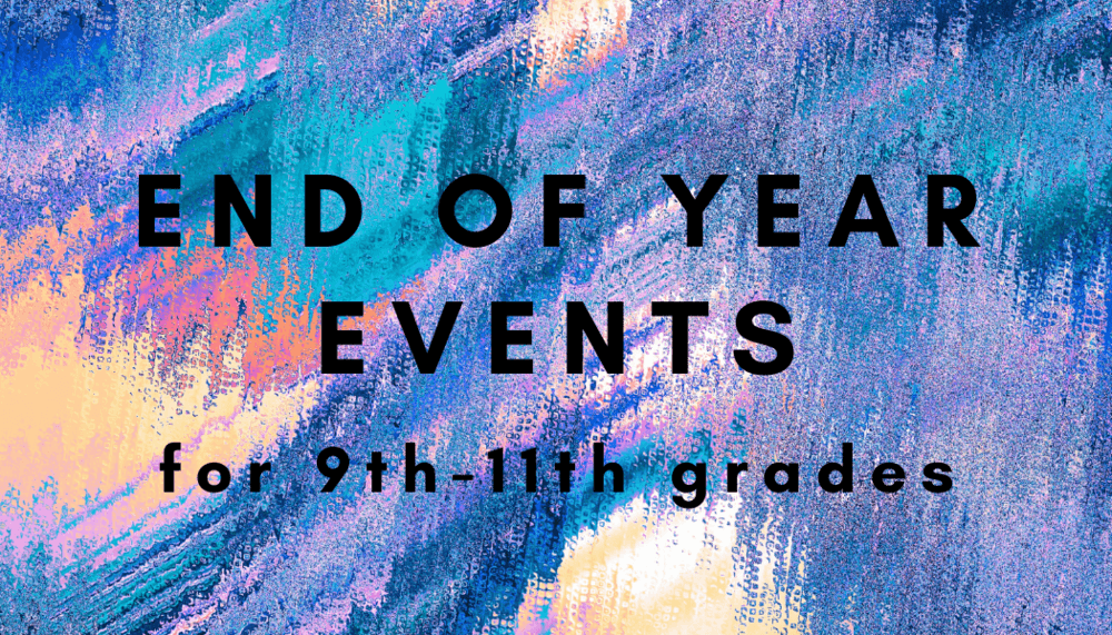 End of Year Events 9-11